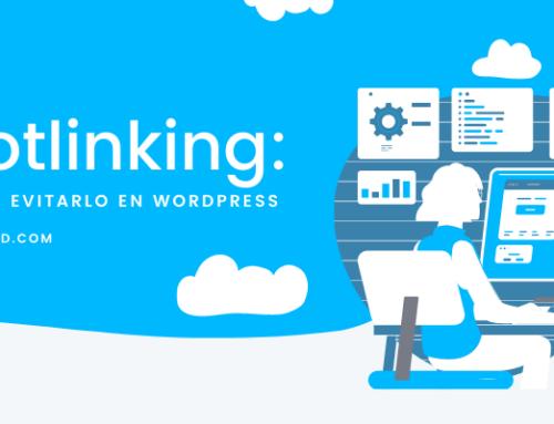 Hotlinking: qué es y como evitarlo si usas WordPress